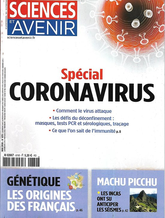 SCIENCES ET AVENIR n°879 mai 2020  Spécial Coronavirus/ Les origines des Français/ Machu Pichu/ Bienfaits de la musique