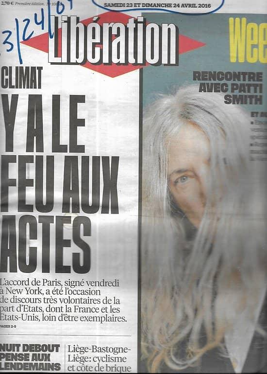 LIBERATION n°10861 23/04/2016  Accord de Paris/ Patti Smith/ Valls/ Shakespeare/ Prague/ Nuit Debout