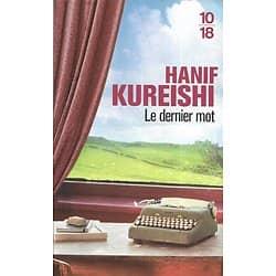 """""""Le dernier mot"""" Hanif Kureishi/ Excellent état/ Livre poche"""