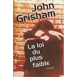 """""""La loi du plus faible"""" John Grisham/ Très bon état/ Livre relié"""