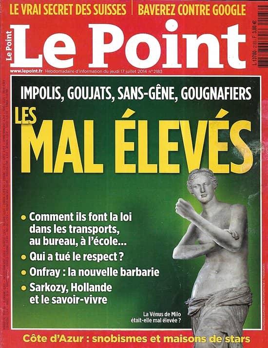 LE POINT n°2183 17/07/2014  Les mal élevés/ Bruno Le Maire/ Superhéros antiques/ Maeght/ Villas de stars sur la Riviera