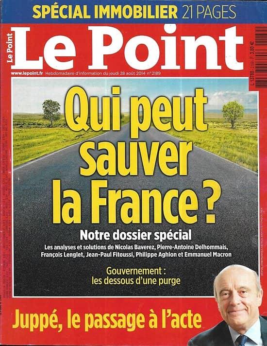 LE POINT n°2189 28/08/2014  Qui peut sauver la France?/ Juppé prêt pour 2017/ Immobilier/ Spécial Suisse/ Dossier Education