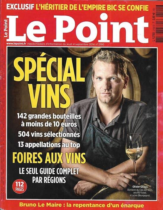 LE POINT n°2190 04/09/2014  Spécial Vins/ Bruno Le Maire/ Bic/ Gemma Arterton/ Spécial Chasse