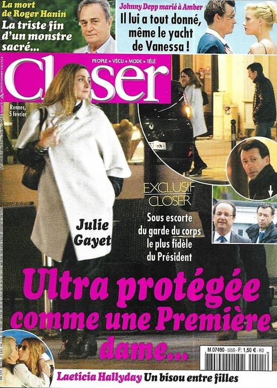 CLOSER n°505 13/02/2015  Julie Gayet/ Johnny Depp/ Roger Hanin/ Laeticia Hallyday/ Jamie Dornan/ Les Politiques et leurs pères