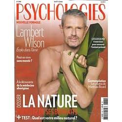 PSYCHOLOGIES n°388 août 2018  Lambert Wilson/ La nature: profitez de ses bienfaits/ Peut-on vivre sans mentir?/ La contemplation par Matthieu Ricard