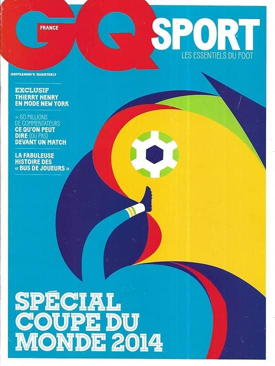 GQ Sport  Spécial Coupe du Monde 2014 / Thierry Henry/ la folle histoire des Bleus/ Voyage en ballons