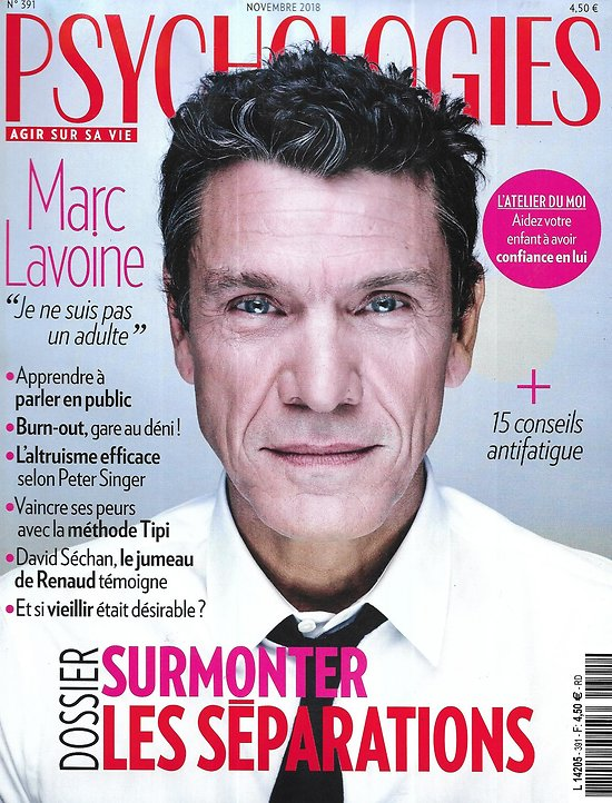 PSYCHOLOGIES n°391 novembre 2018  Marc Lavoine/ Surmonter les séparations/ David Séchan & Renaud/ Burn-out/ Gentillesse