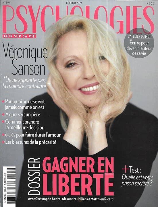 PSYCHOLOGIES n°394 février 2019  Véronique Sanson/ Gagner en liberté/ Comment faire durer l'amour/ Les blessures de la précarité