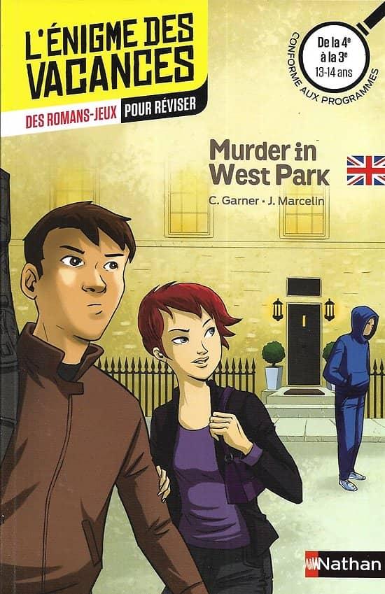 """""""L'énigme des vacances: Murder in West Park"""" De la 4è à la 3è (13-14 ans) Des romans-jeux pour réviser/ Comme neuf/ Livre broché"""