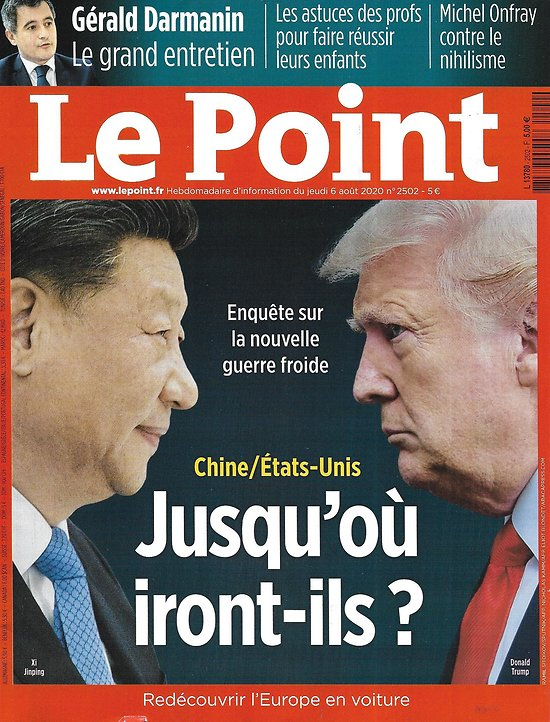 LE POINT n°2502 06/08/2020  Chine & Etats-Unis: nouvelle guerre froide/ Darmanin: le grand entretien/ Découvrir l'Europe en voiture