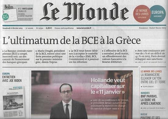 LE MONDE n°21790 06/02/2015  Ultimatum de la BCE à la Gréce/ La conférence de Hollande/ Menaces contre l'Europe/ Eleanor Catton