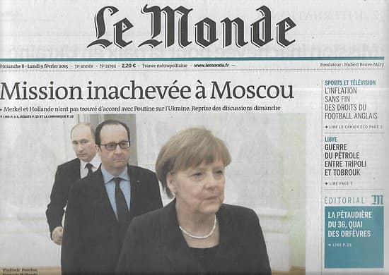 LE MONDE n°21792 08/02/2015 Mission inachevée pour la paix en Ukraine/ Ecocide: l'étain/ Auguste Comte/ Semaine calamiteuse de Sarkozy