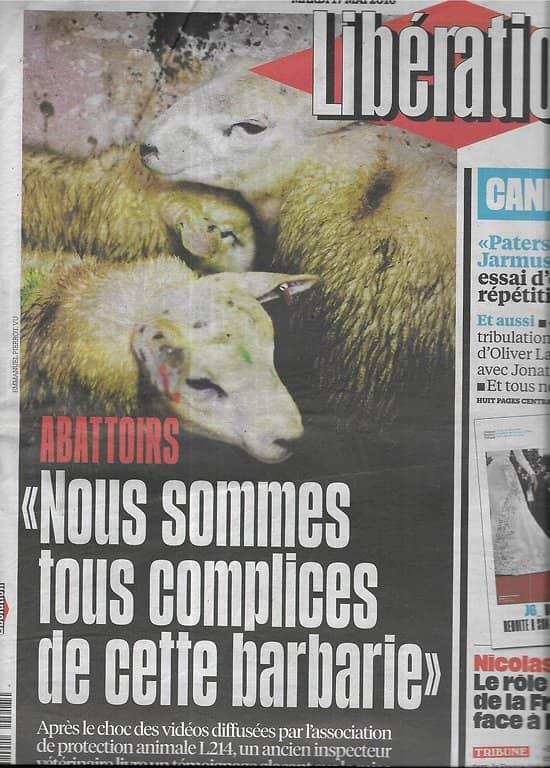 LIBERATION n°10881 17/05/2016  Scandale des abattoirs/ Cannes/ Jarmusch & Driver/ Jonathan Littell/ Nicolas Hulot/ Le Bon Coin