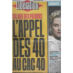 LIBERATION n°10883 19/05/2016  Salaire des patrons: l'Appel des 40 au CAC 40/ Cannes/ Kristen Stewart/ Glyphosate/ Roms