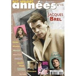 NOS TENDRES ET DOUCES ANNEES n°15 nov.-déc.2008  Jacques Brel/ Serge Lama/ Lynda Lemay/ Chantal Goya/ Bénabar