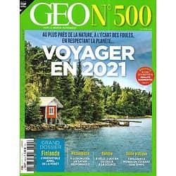 GEO n°500 octobre 2020  Voyager en 2021 et autrement/ Finlande, l'appel de la forêt/ Au fil du Danube/ Mozambique, réveil d'un grand parc