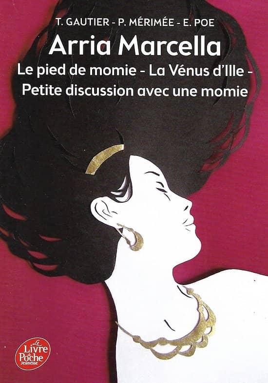 """""""Arria Marcella"""" & """"Le pied de la momie"""" T.Gautier/ """"La Vénus d'Ille"""" P.Mérimée/ """"Petite discussion avec une momie"""" E.Poe/ Bon état/ Livre poche"""