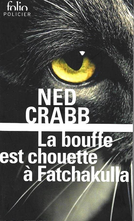 """La bouffe est chouette à Fatchakulla"" Ned Crabb/ Folio policier/ Comme neuf/ Livre poche"