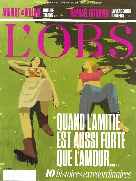 L'OBS n°2912 20/08/2020  Quand l'amitié est aussi forte que l'amour/ Arnault vs Bolloré/ Raphaël Enthoven/ Nothomb & Barbéry/ Gisèle Halimi