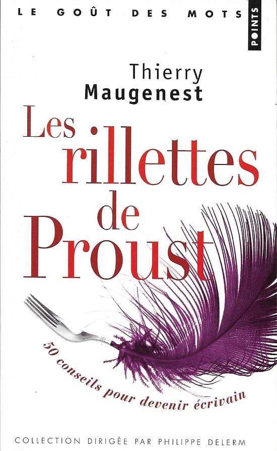 """""""Les rillettes de Proust: 50 conseils pour devenir écrivain"""" Thierry Maugenest/ Très bon état/ Livre poche"""