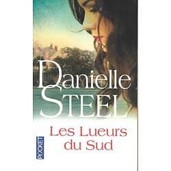"""""""Les Lueurs du Sud"""" Danielle Steel/ Très bon état/ Livre poche"""