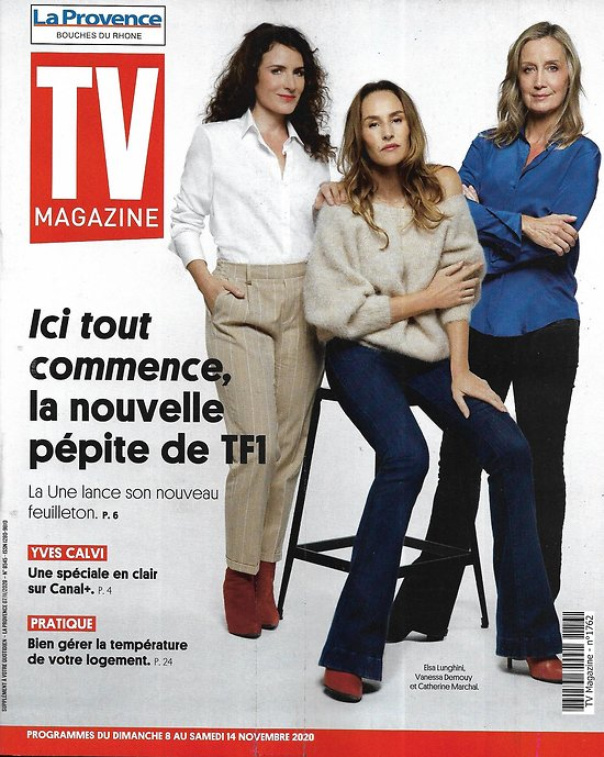 "TV MAGAZINE 08/11/2020 n°1762  ""Ici tout commence""  Vanessa Demouy, Elsa Lunghini & Catherine Marchal"