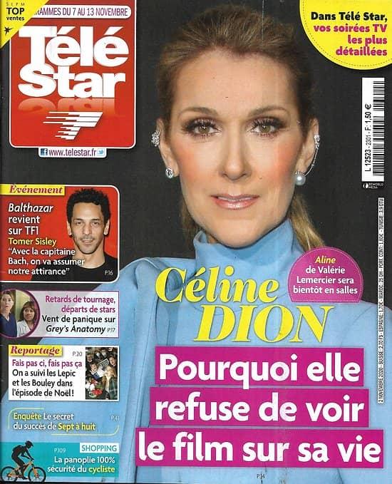 """TELE STAR n°2301 07/11/2020  Céline Dion et le film sur sa vie/ Le retour de """"Balthazar"""" avec Tomer Sisley/ Reportage """"Fais pas ci, fais pas ça"""""""