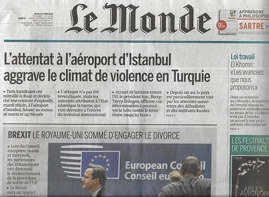 LE MONDE n°22226 30/06/2016  Attentat à Istanbul/ Conséquences du Brexit/ Enfer des abattoirs/ Spécial Festivals Provence/ Euro 2016
