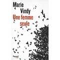 """""""Une femme seule"""" Marie Vindy/ Très bon état/ Fayard Noir/ Livre broché moyen format"""