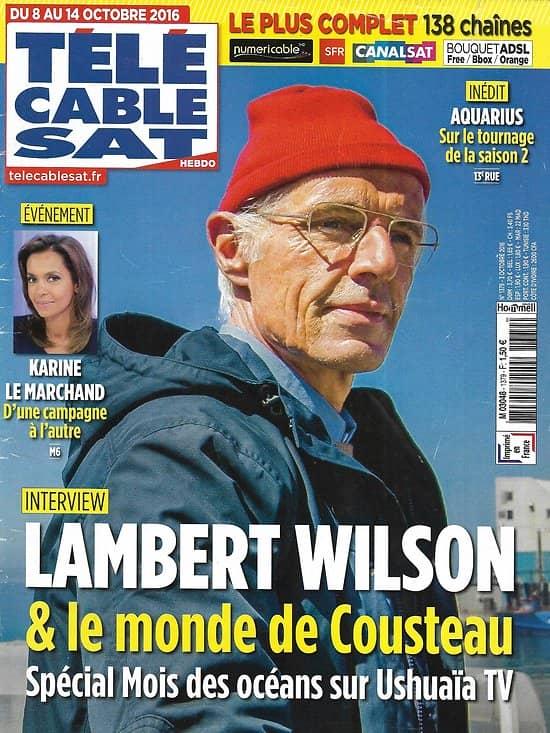 """Télé Cable Sat n°1379 08/10/2016  Lambert Wilson & le monde de Cousteau/ Karine Le Marchand/ """"Aquarius"""" David Duchovny/ """"Seul sur Mars"""" Matt damon"""