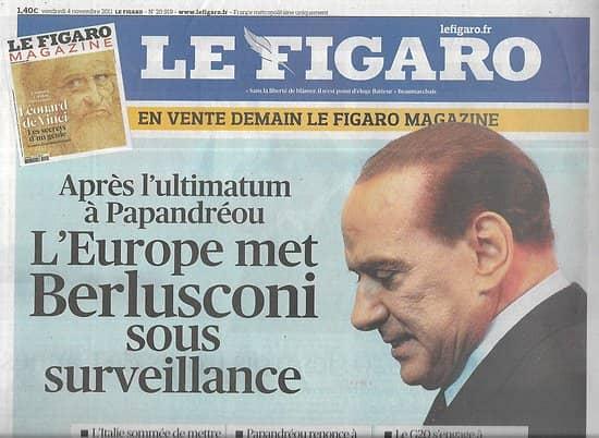 LE FIGARO n°20919 04/11/2011  L'Europe met Berlusconi sous pression/ G20/ Crise grecque/ Cirque du Soleil/ Eveil politique de l'Inde