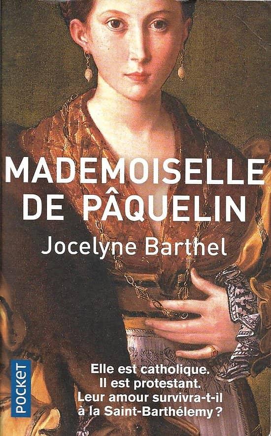 """""""Mademoiselle de Pâquelin"""" Jocelyne Barthel/ Excellent état/ Livre poche"""