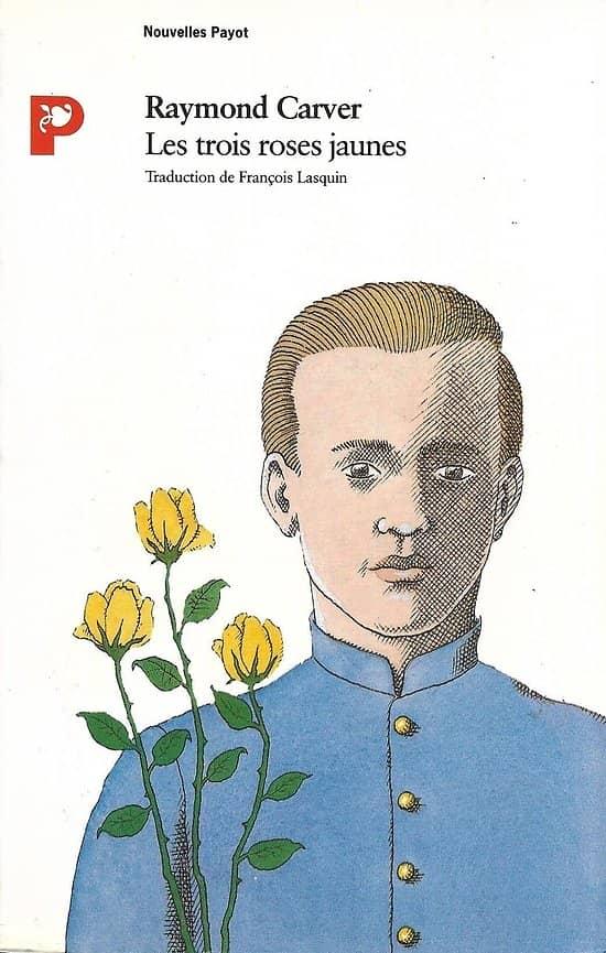 """""""Les trois roses jaunes"""" Raymond Carver/ Très bon état/ Livre broché"""