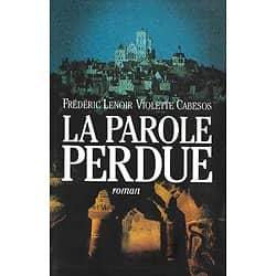 """""""La Parole Perdue"""" Frédéric Lenoir & Violette Cabesos/ Très bon état/ Livre relié grand format"""