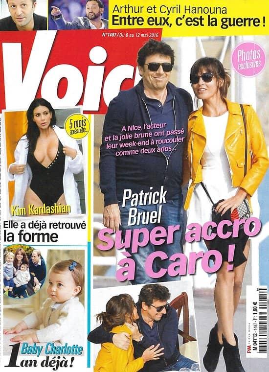VOICI n°1487 06/05/2016  Patrick Bruel/ Kim Kardashian/ Baby Charlotte/ Arthur & Cyril Hanouna/ Sami Bouajila/ Olivia Wilde