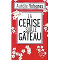 """""""La cerise sur le gâteau"""" Aurélie Valognes/ Comme neuf/ 2020/ Livre poche"""