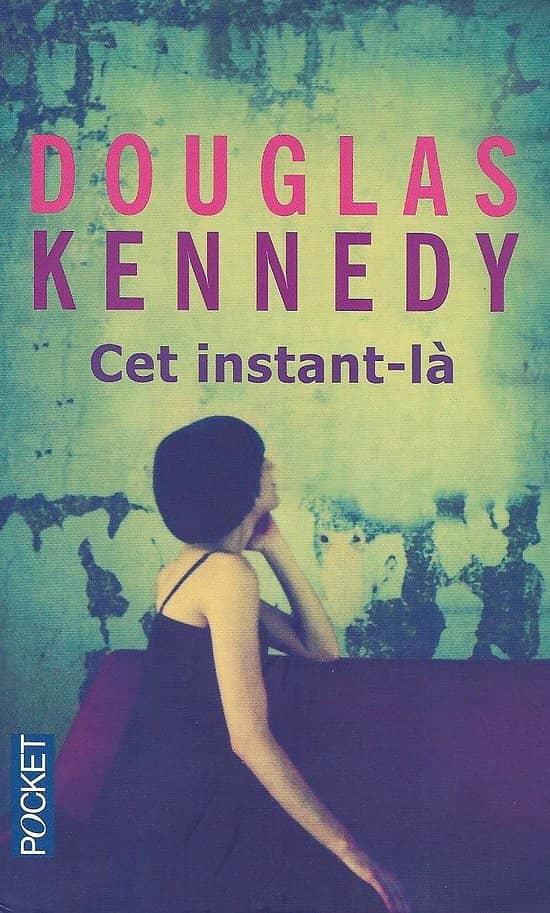 """""""Cet instant-là"""" Douglas Kennedy/ Très bon état/ Livre poche"""
