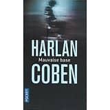 """Mauvaise base"" Harlan Coben/ Neuf/ 2018/ Livre poche"