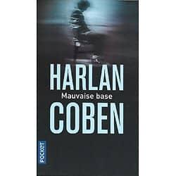 """Mauvaise base"" Harlan Coben/ Comme neuf/ 2018/ Livre poche"