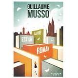 """""""La vie est un roman"""" Guillaume Musso/ Livre neuf/ Grand format"""