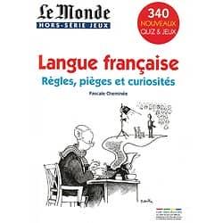 LE MONDE HORS-SERIE JEUX  n°10  Langue Française: règles, pièges et curiosités: 340 Quiz & Jeux