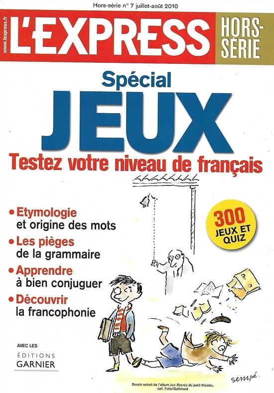 L'EXPRESS HORS-SERIE n°7  Spécial JEUX: Testez votre niveau de Français: 300 Quiz et Jeux