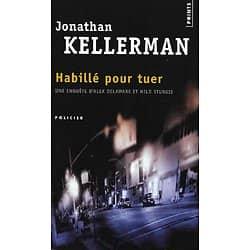 """""""Habillé pour tuer"""" Jonathan Kellerman/ Comme neuf/ Livre poche"""