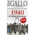 """""""Une histoire de la 2è Guerre mondiale: 1940, de l'abîme à l'espérance"""" Max Gallo/ Très bon état/ Livre poche"""