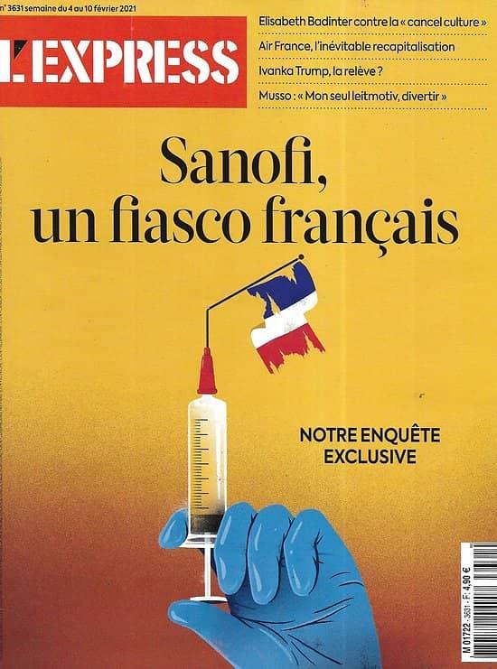 L'EXPRESS n°3631 04/02/2021  Sanofi, un fiasco français/ Guillaume Musso/ Ivanka Trump/ Air France/ La cancel culture