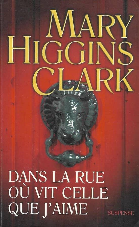 """""""Dans la rue où vit celle que j'aime"""" Mary Higgins Clark/ Bon état d'usage/ Livre broché"""