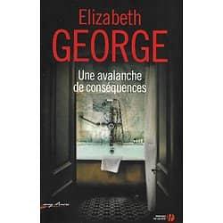 """""""Une avalanche de conséquences"""" Elizabeth George/ Bon état/ Livre grand format"""