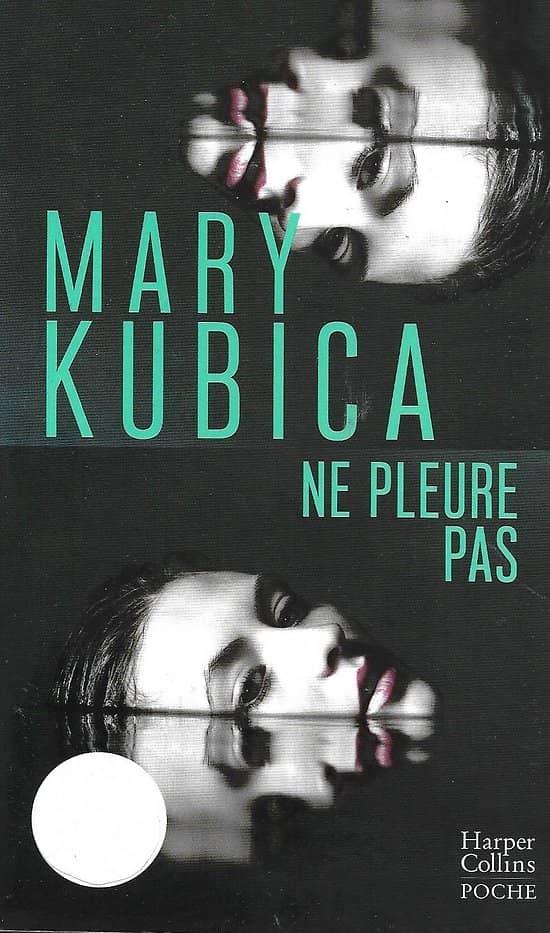 """Ne pleure pas"" Mary Kubica/ comme neuf/ 2019/ Livre poche"
