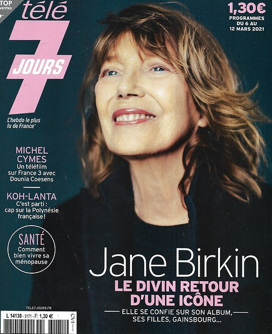 """TELE 7 JOURS n°3171 06/03/2021  Jane Birkin, divin retour/ Denis Brogniart/ """"Koh-Lanta""""/ Michel Cymes & Dounia Coesens/ Marc Lavoine/ """"Les Frères Sisters"""""""