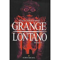 """Lontano"" Jean-Christophe Grangé/ Très bon état/ Livre grand format"